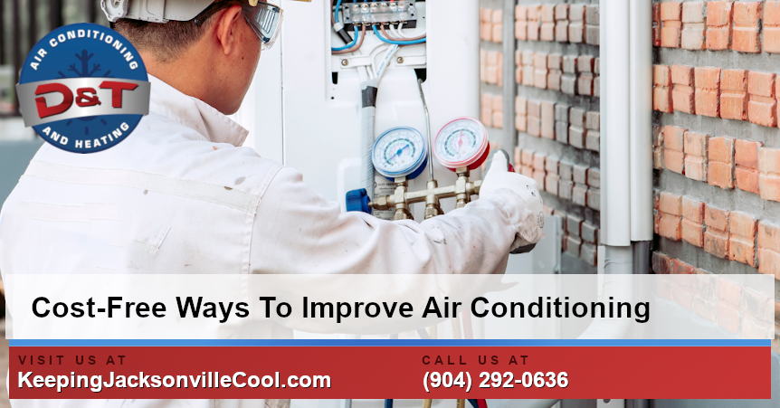 Cost-Free Ways To Improve Your Air Conditioning