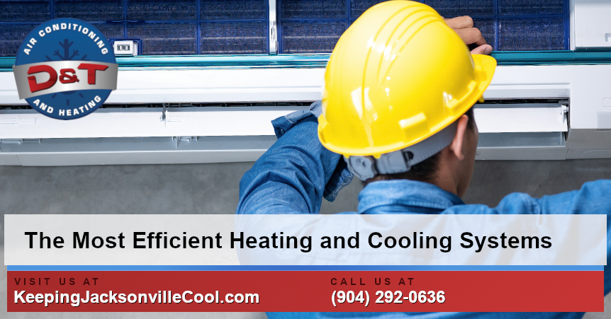 The Most Efficient Heating and Cooling Systems