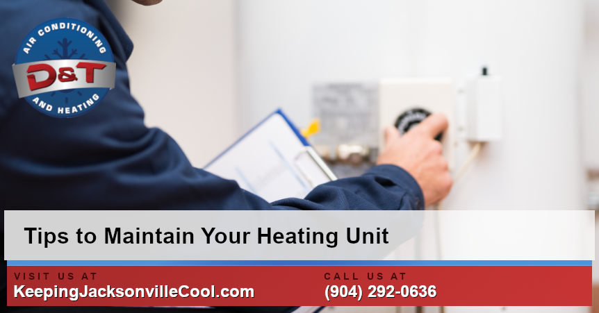 Tips to Maintain Your Heating Unit