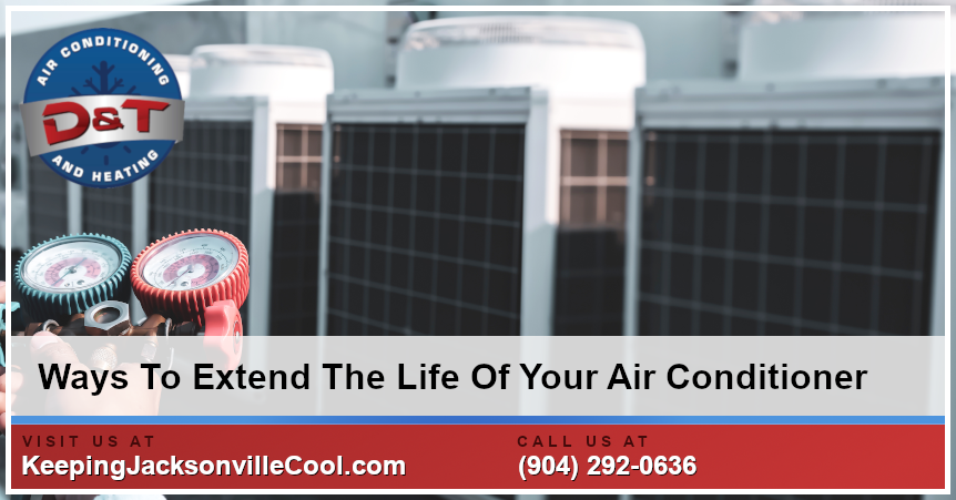 Ways To Extend The Life Of Your Air Conditioner